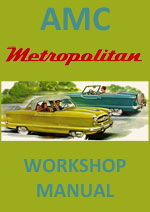 AMC Metropolitan 1954-1962 Workshop Service Repair Manual Download PDF