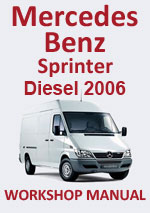 Mercedes Benz Sprinter Diesel 2006 Workshop Service Repair Manual Download PDF