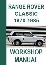 Range Rover Classic 1970-1985 Workshop Repair Manual