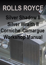 Rolls Royce Silver Shadow 2 and Silver Wraith 2 Workshop Service Repair Manual