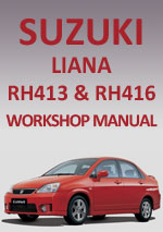 Suzuki Liana RH413 and RH416 2001-2007 Workshop Repair Manual