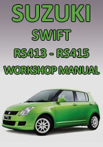 Suzuki Swift RS413 and RS415 2005 onwards Workshop Repair Manual