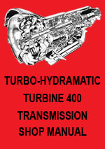 Turbo Hydra-Matic and Turbine 400 Transmission Workshop Manual